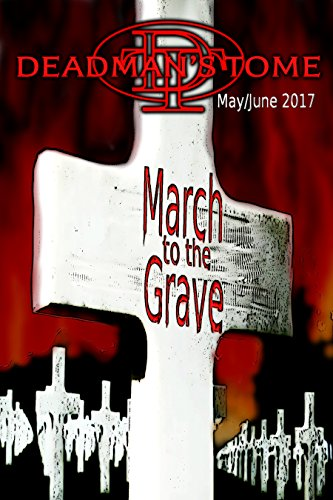 Deadman's Tome March to the Grave: Military Horror Short Stories Collection