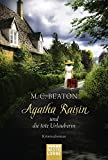 Agatha Raisin und die tote Urlauberin: Kriminalroman (Agatha Raisin Mysteries, Band 6)