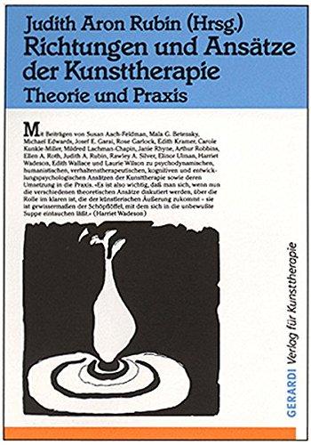 Richtungen und Ansätze der Kunsttherapie: Theorie und Praxis
