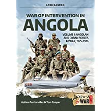 War of Intervention in Angola. Volume 1: Angolan and Cuban Forces at War, 1975-1976