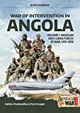 War of Intervention in Angola. Volume 1: Angolan and Cuban Forces at War, 1975-1976 (Africa@War)