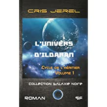 L'Univers d'Ildaran Volume 1: Cycle de l'Heritier (French Edition)