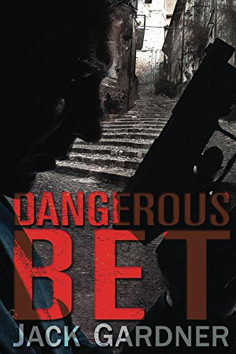 Book: Dangerous Bet by Jack Gardner