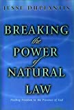 Breaking the Power of Natural Law, Jesse Duplantis, 1577942248