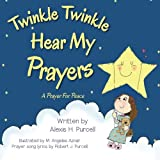 Twinkle Twinkle Hear My Prayers, Alexis Purcell, 1499704682