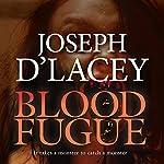 Blood Fugue   Joseph D'Lacey