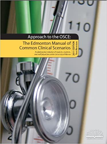 Approach to the osce the edmonton manual of common clinical approach to the osce the edmonton manual of common clinical scenarios 2011 edition text revision jasmine pawa david lesniak anthony lott fandeluxe Image collections