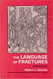 The Language of Fractures, Schultz, Robert J., 0683076124