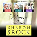 The Mercie Collection: Inspirational Women's Fiction Audiobook by Sharon Srock Narrated by Becky Doughty