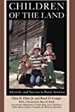 img - for Children of the Land: Adversity and Success in Rural America (The John D. and Catherine T. MacArthur Foundation Series on Mental Health and De) by Glen H. Elder Jr. (2014-08-11) book / textbook / text book