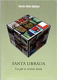 Santa Librada: Lo que se esconde detrás: Amazon.es: Nieto Jiménez, Marcos: Libros