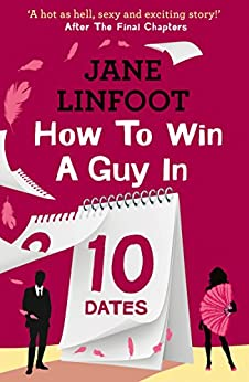 How to Win a Guy in 10 Dates (Harperimpulse Contemporary Romance) by [Linfoot, Jane]