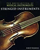 Stringed Instruments (The Encyclopedia of Musical Instruments)