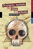 img - for Triangles Mortals O La Sala Dels Difunts / Fatal Triangles or Hall of Dead by Olga Xirinacs (2008-04-08) book / textbook / text book