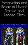 Preservation and Repair of Historic Stained and Leaded Glass