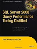 SQL Server 2008 Query Performance Tuning Distilled, Grant Fritchey and Sajal Dam, 1430219025