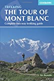 The Tour of Mont Blanc: Complete Two-Way Trekking Guide (Trekking Guides)