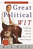 Great Political Wit: Laughing (Almost) All the Way to the White House