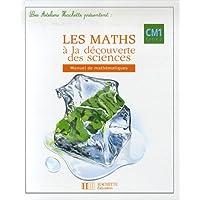 Les maths à la découverte des sciences CM1