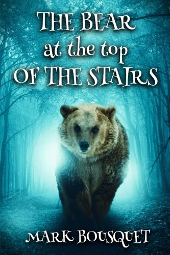 The Bear at the Top of the Stairs (The Slumbering) (Volume 1)