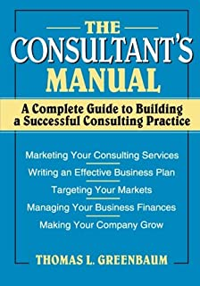 The consultants handbook a practical guide to delivering high the consultants manual a complete guide to building a successful consulting practice fandeluxe Gallery