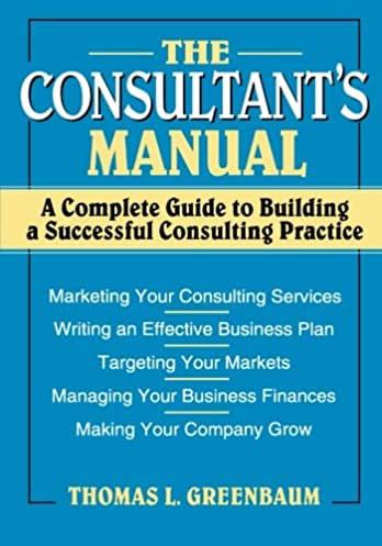 the consultant s manual a complete guide to building a successful rh amazon com  image consultant guide
