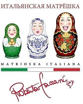 Картинки по запросу Matrioska italiana Roberta Faccani