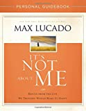 It's Not About Me Personal Guidebook: Rescue from the Life We Thought Would Make Us Happy