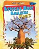 Africa's Most Amazing Plants, Angela Royston and Michael Scott, 1410931463