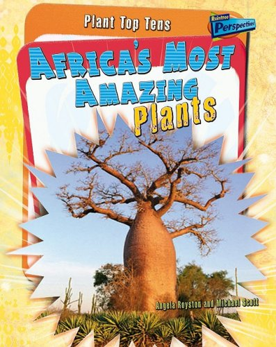 Africa's Most Amazing Plants (Plant Top Tens) by Brand: Raintree