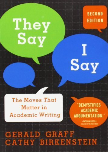 They Say, I Say: The Moves That Matter in Academic Writing 2nd edition by Graff, Gerald, Birkenstein, Cathy (2009) Paperback