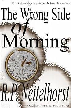The Wrong Side of Morning by [Nettelhorst, R.P.]