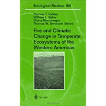 Fire and Climatic Change in Temperate Ecosystems of the Western Americas (Ecological Studies Book 160)
