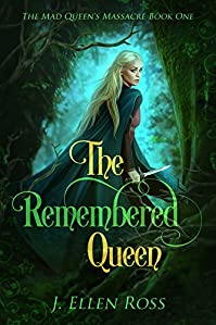 The Remembered Queen by J. Ellen Ross ebook deal