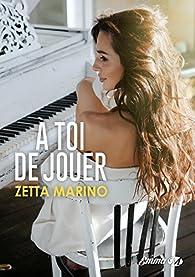 À toi de jouer par Zetta Marino