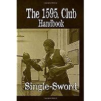 The 1595. Club Handbook - Single-Sword