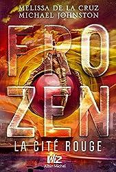 Frozen - tome 2 : La Cité Rouge (A.M.ROMANS ADOS) (French Edition)