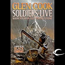 Soldiers Live: Chronicles of the Black Company, Book 10 Audiobook by Glen Cook Narrated by Marc Vietor