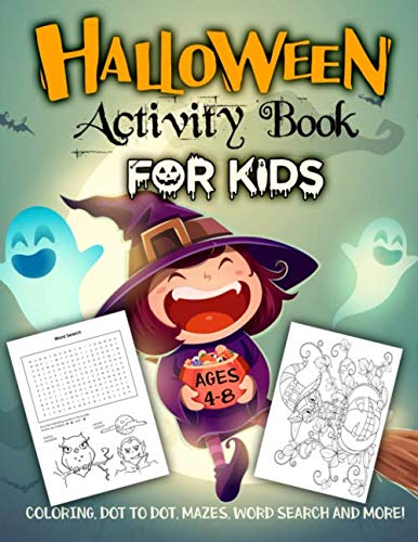 Halloween Books Activities First Grade (Halloween Activity Book for Kids Ages 4-8: A Fun Workbook for Celebrate Trick or Treat Learning, Pumpkin Coloring, Dot To Dot, Mazes, Word Search and)