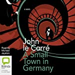 A Small Town in Germany | John le Carré