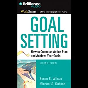 Goal Setting: How to Create an Action Plan and Achieve Your Goals Audiobook
