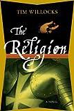 The Religion, Tim Willocks, 0374248656