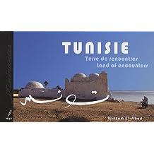 TUNISIE : TERRE DE RENCONTRES
