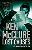 Lost Causes (Dr. Steven Dunbar Thriller, Book 9)
