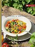 Suppen, Aufläufe und Eintöpfe vegan & vollwertig (Vegan & vollwertig genießen)