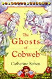img - for The Ghosts of Cobweb (Young Puffin Read Alone) by Sefton Catherine (1994-01-27) Paperback book / textbook / text book