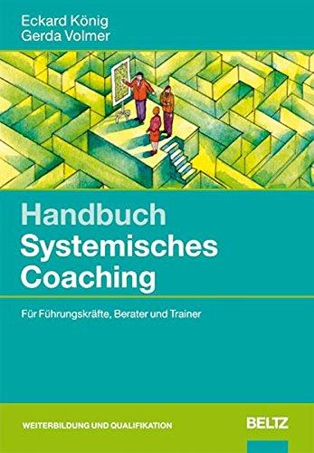 Handbuch Systemisches Coaching: Für Führungskräfte, Berater und Trainer Gebundenes Buch – 12. Oktober 2009 Eckard König Gerda Volmer Beltz 3407364792