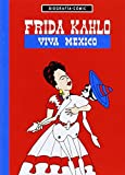 img - for FRIDA KAHLO:VIVA MEXICO book / textbook / text book