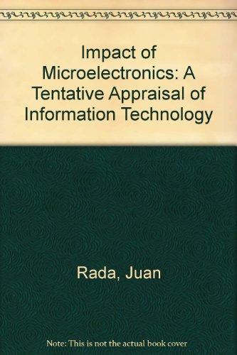 The Impact Of Micro Electronics  A Tentative Appraisal Of Information Technology  A Wep Study