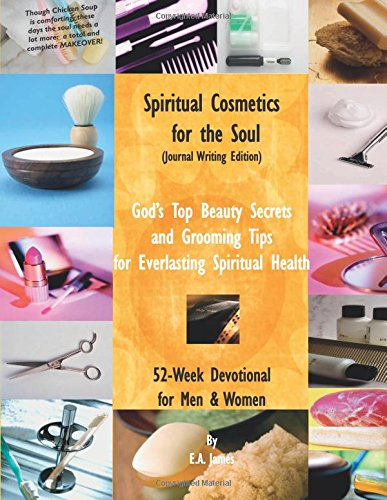 Read Online Spiritual Cosmetics for the Soul: 52-Week Devotional for Men & Women, Journal Writing Edition pdf epub